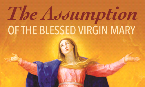 Assumption of the  Blessed Virgin Mary - Saturday, August 15th