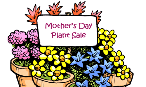 Mother's Day Plant Sale - May 8 & 9